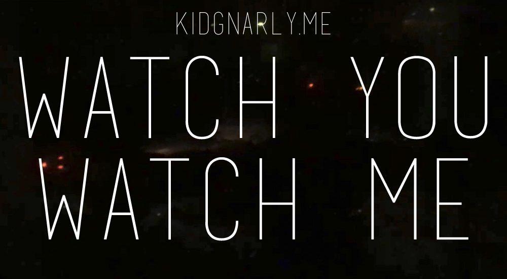 I Watch You Watch Me